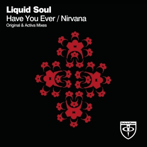 Liquid Soul - Have You Ever _ Nirvana (PRFLU043)